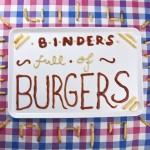 Binders full of burgers
